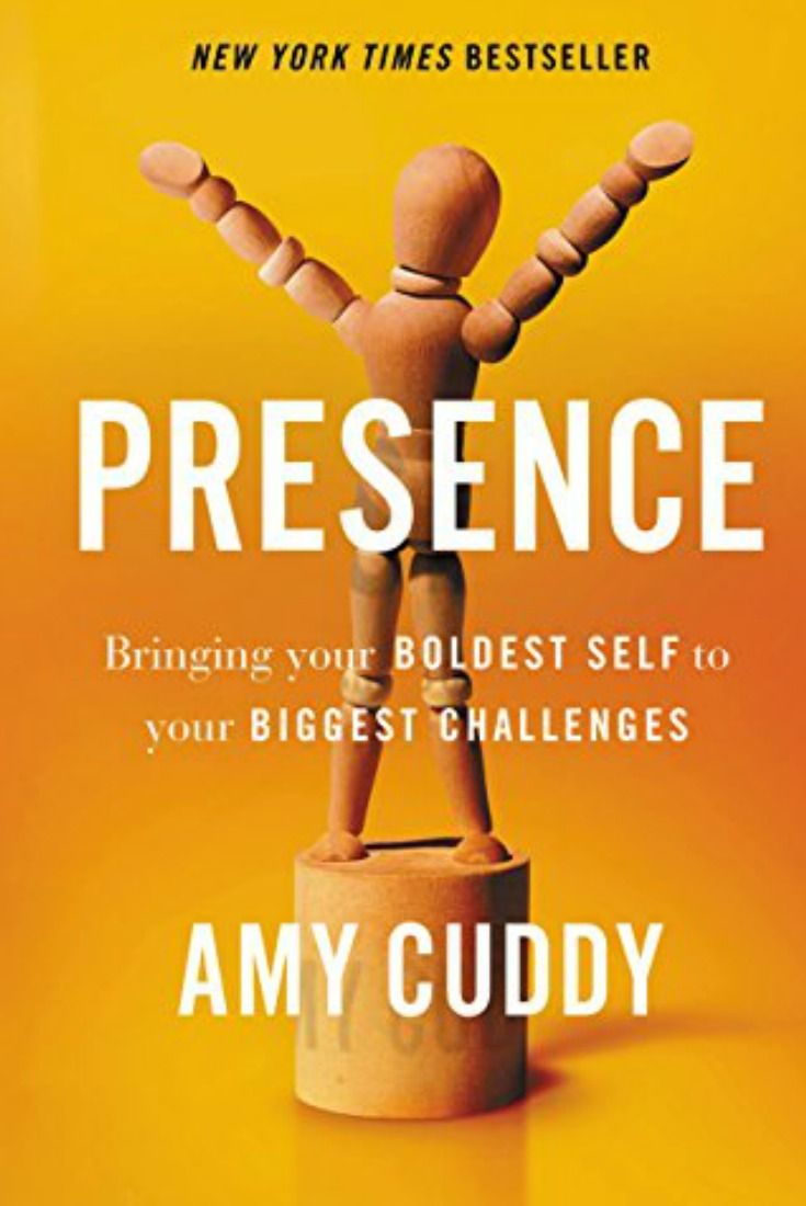 9.Presence: bringing your boldest self to your biggest challenges