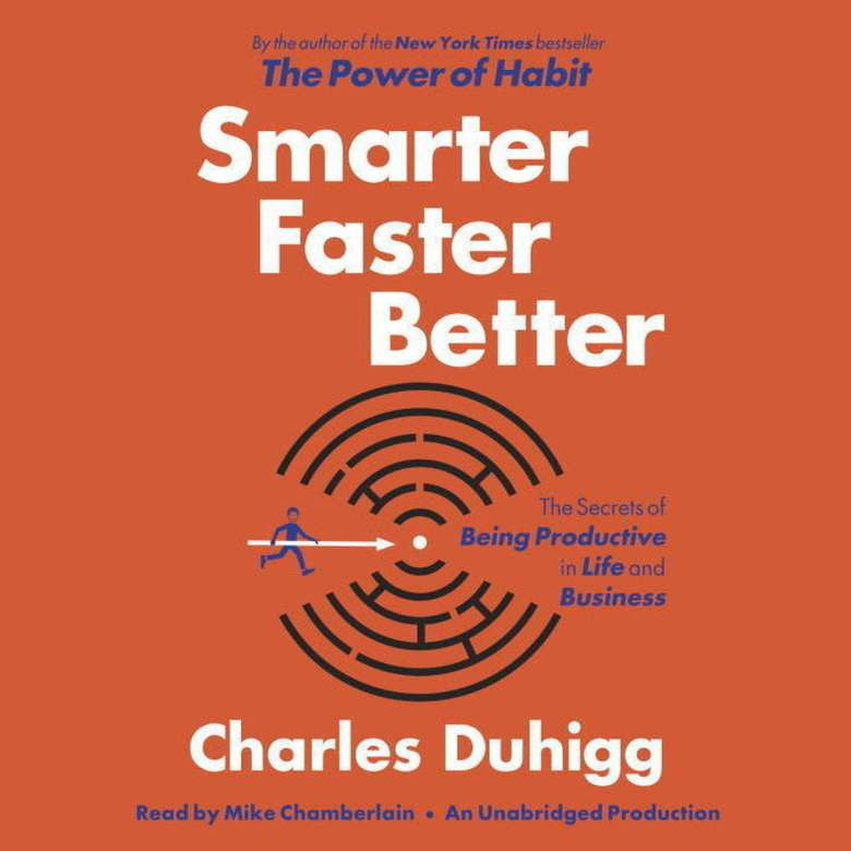 Smarter, faster, better: the secrets to being productive