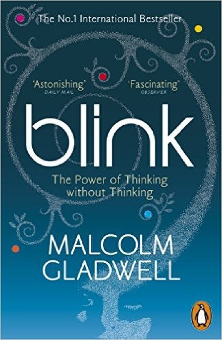 3.Blink: the power of thinking without thinking